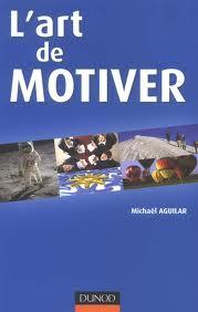 L'Art de Motiver de Michaël Aguilar